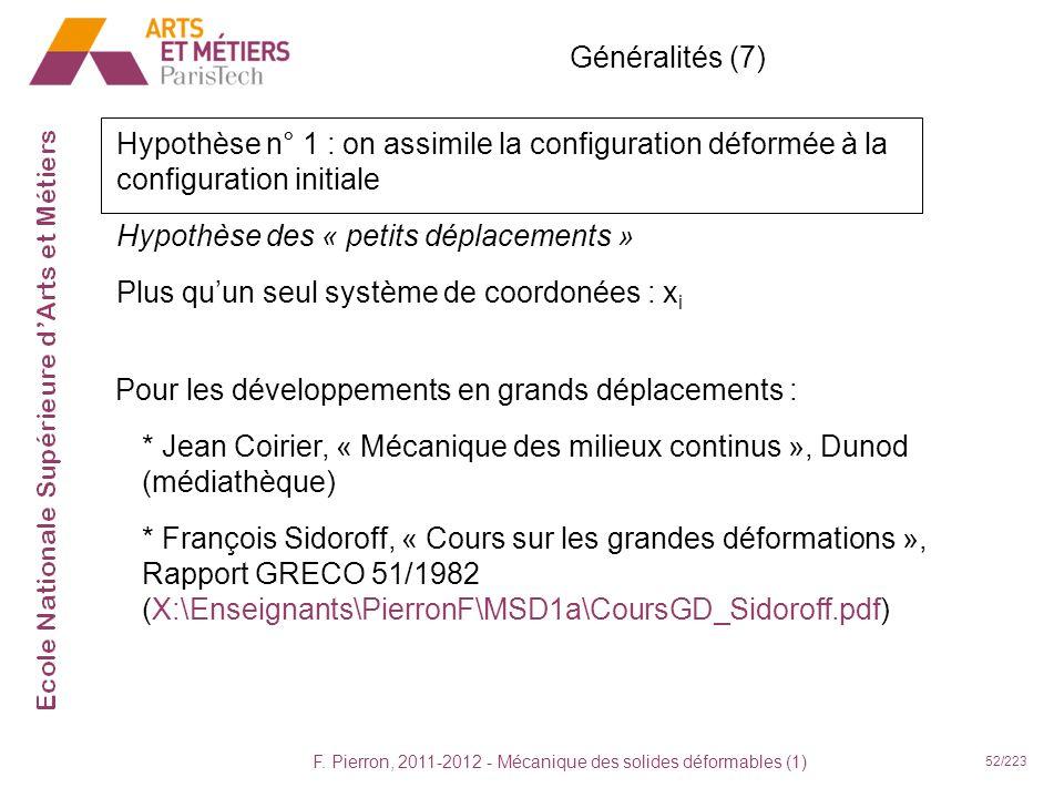 F. Pierron, 2011-2012 - Mécanique des solides déformables (1) 52/223 Pour les développements en grands déplacements : * Jean Coirier, « Mécanique des