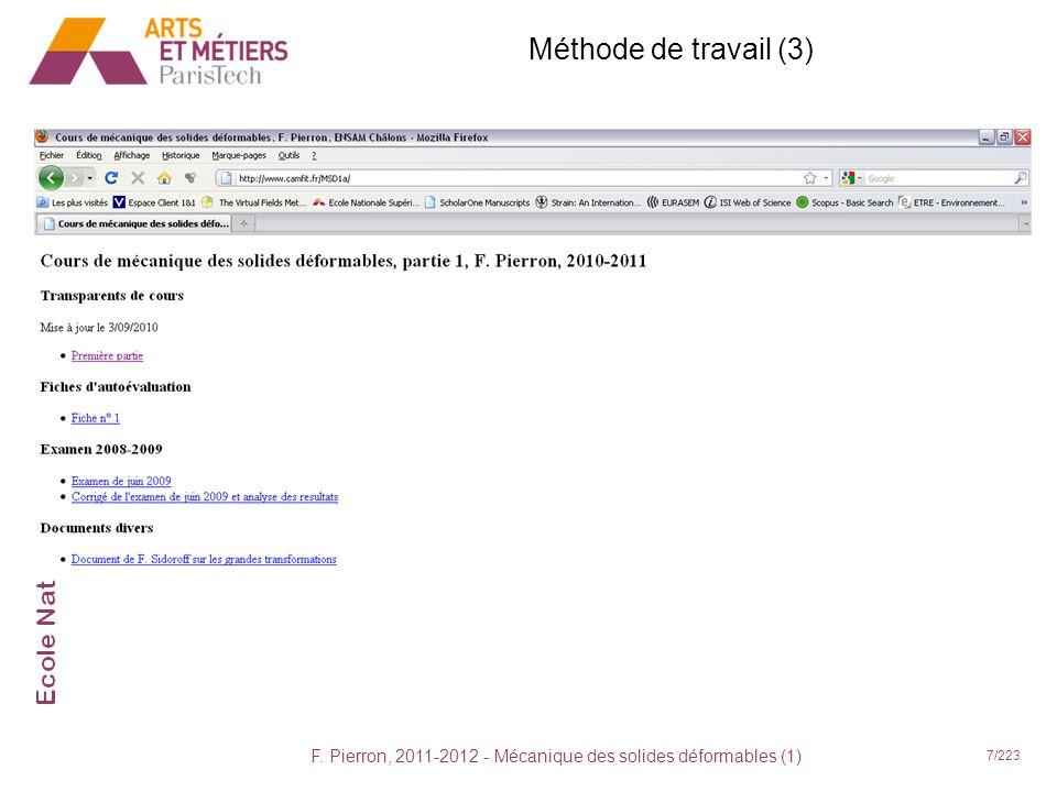 F. Pierron, 2011-2012 - Mécanique des solides déformables (1) 7/223 - Je travaille pour avoir une note Méthode de travail (3) Documents de cours : fic