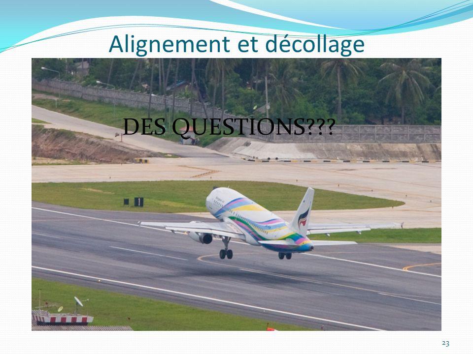 Alignement et décollage 23 DES QUESTIONS???