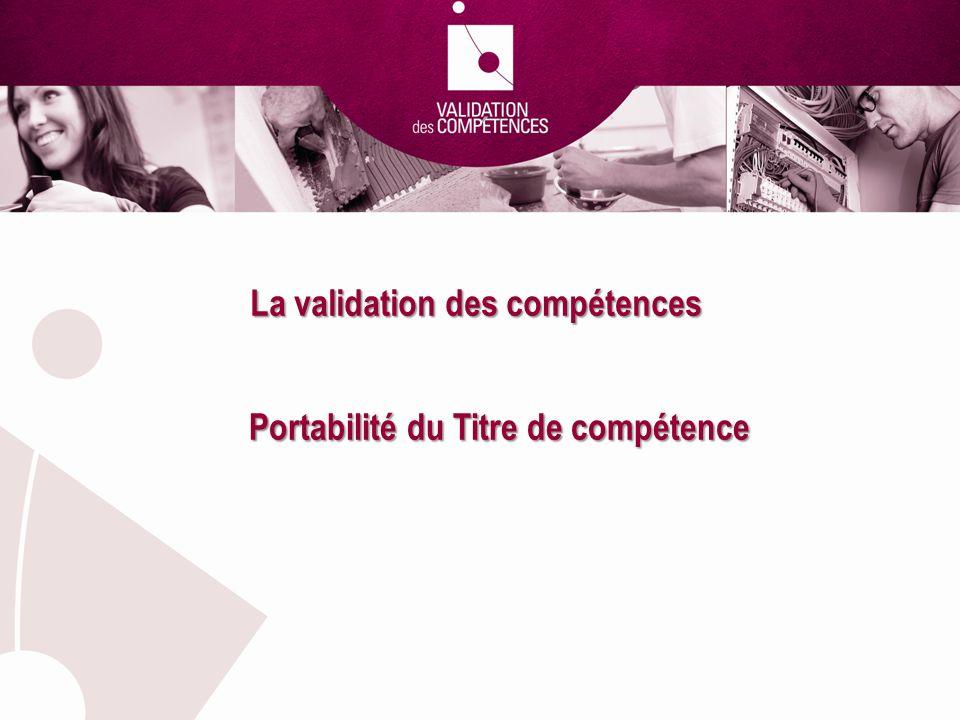 La validation des compétences Portabilité du Titre de compétence