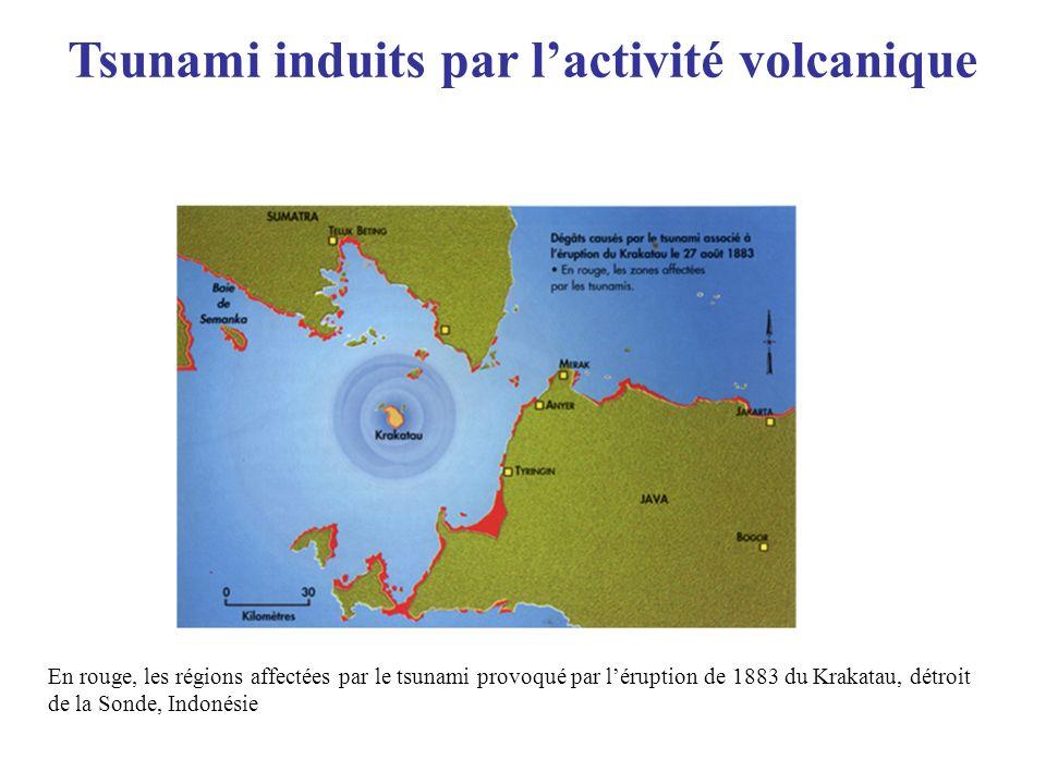 Tsunami induits par lactivité volcanique En rouge, les régions affectées par le tsunami provoqué par léruption de 1883 du Krakatau, détroit de la Sond