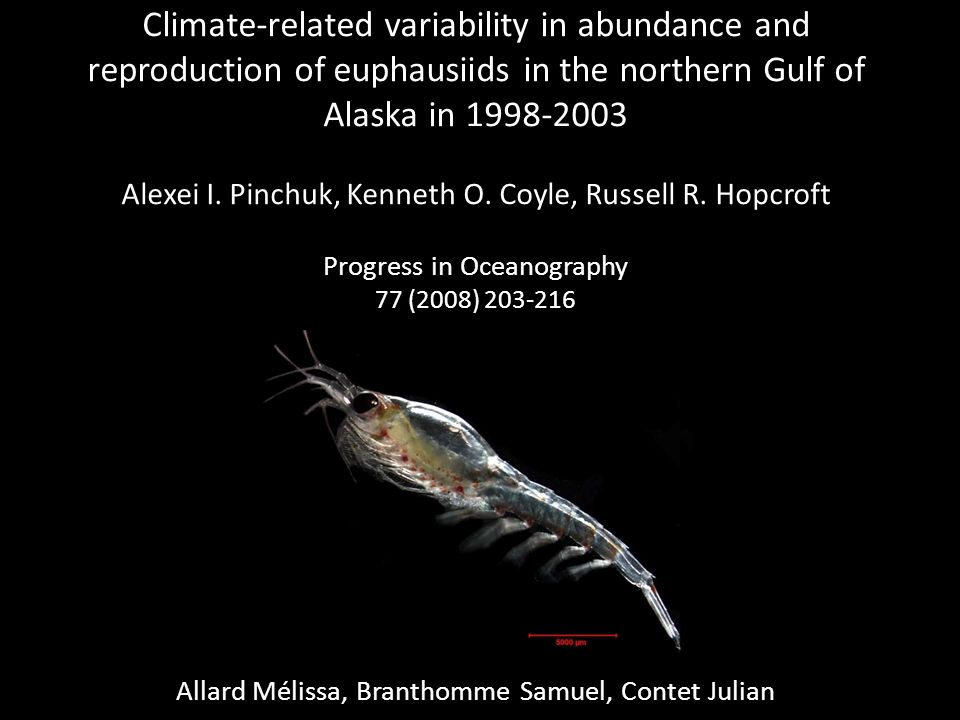 Climate-related variability in abundance and reproduction of euphausiids in the northern Gulf of Alaska in 1998-2003 Alexei I.