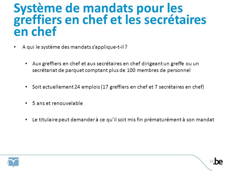 Système de mandats pour les greffiers en chef et les secrétaires en chef A qui le système des mandats sapplique-t-il .