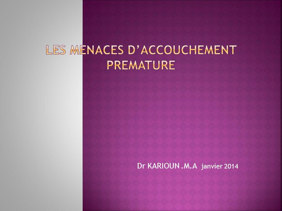 Dr KARIOUN.M.A janvier 2014