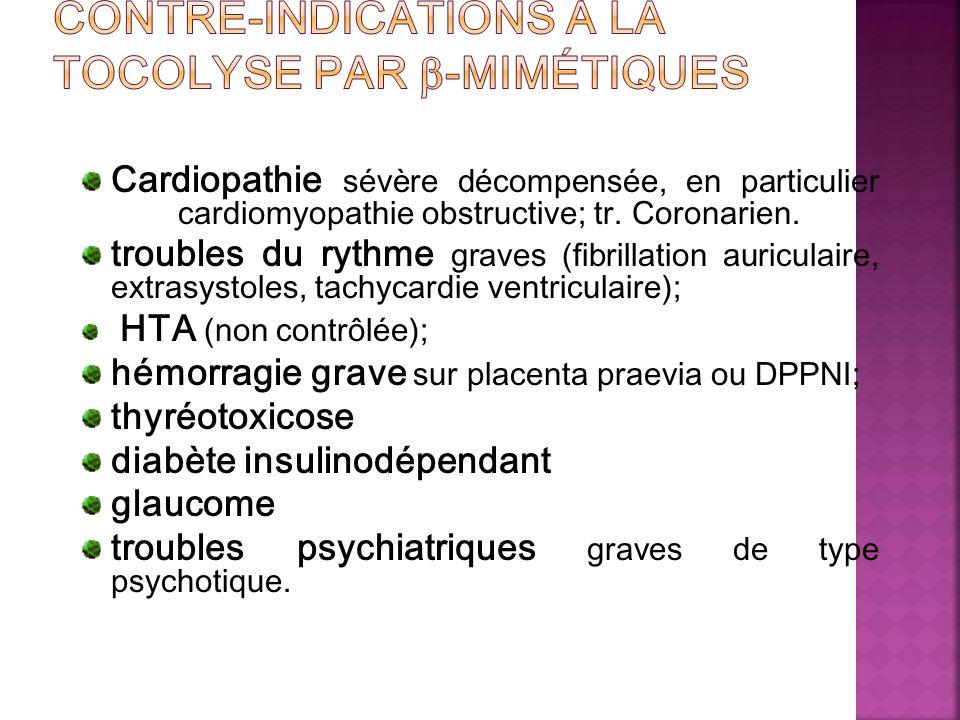 Cardiopathie sévère décompensée, en particulier cardiomyopathie obstructive; tr. Coronarien. troubles du rythme graves (fibrillation auriculaire, extr