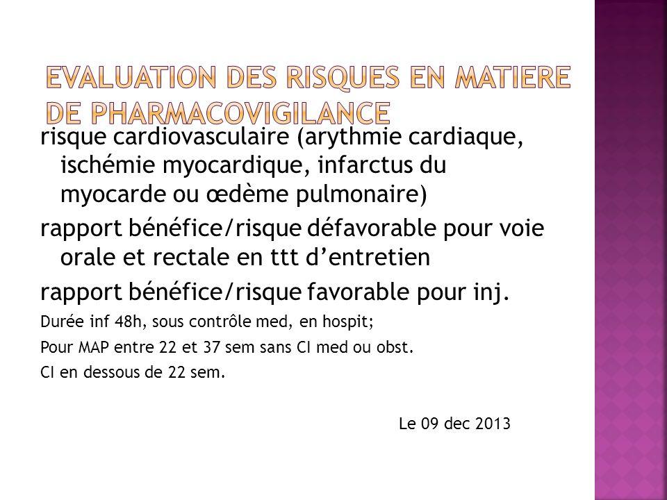 risque cardiovasculaire (arythmie cardiaque, ischémie myocardique, infarctus du myocarde ou œdème pulmonaire) rapport bénéfice/risque défavorable pour