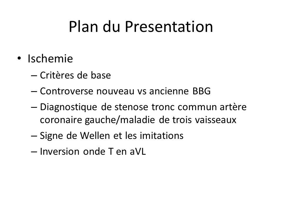 Plan du Presentation Ischemie – Critères de base – Controverse nouveau vs ancienne BBG – Diagnostique de stenose tronc commun artère coronaire gauche/