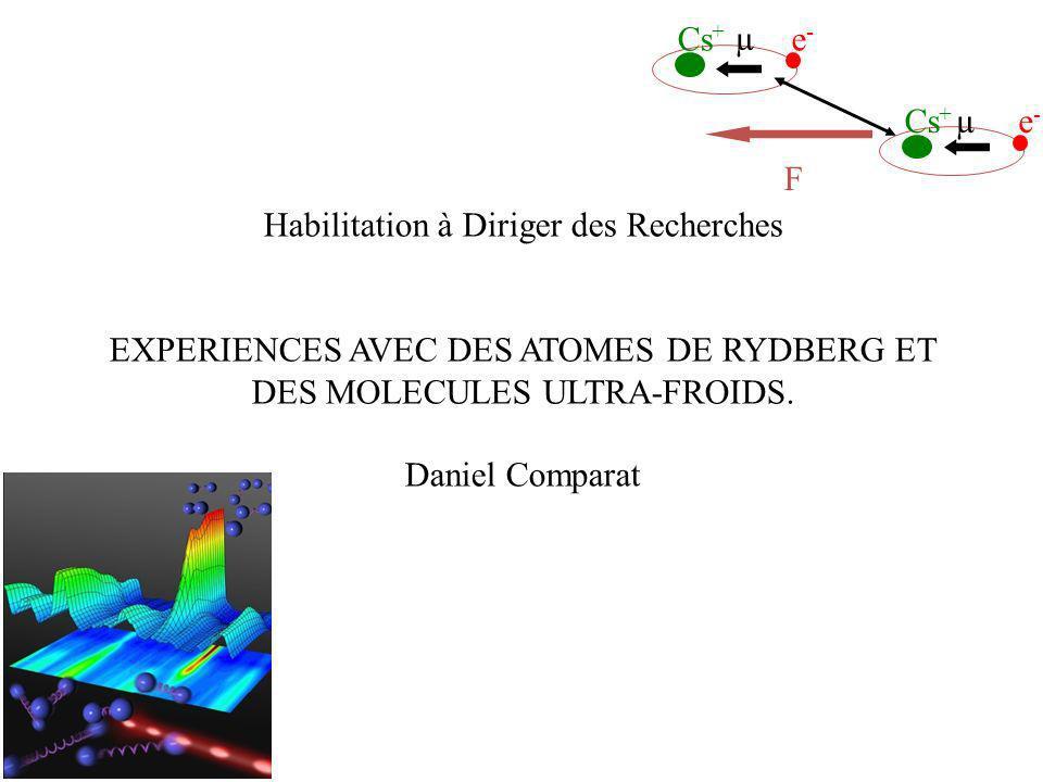 Habilitation à Diriger des Recherches EXPERIENCES AVEC DES ATOMES DE RYDBERG ET DES MOLECULES ULTRA-FROIDS.