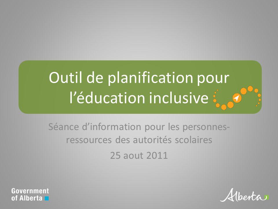 Outil de planification pour léducation inclusive Séance dinformation pour les personnes- ressources des autorités scolaires 25 aout 2011
