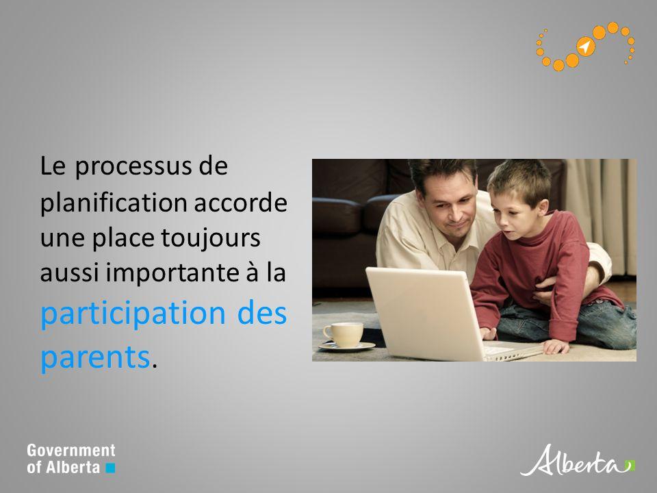 Le processus de planification accorde une place toujours aussi importante à la participation des parents.