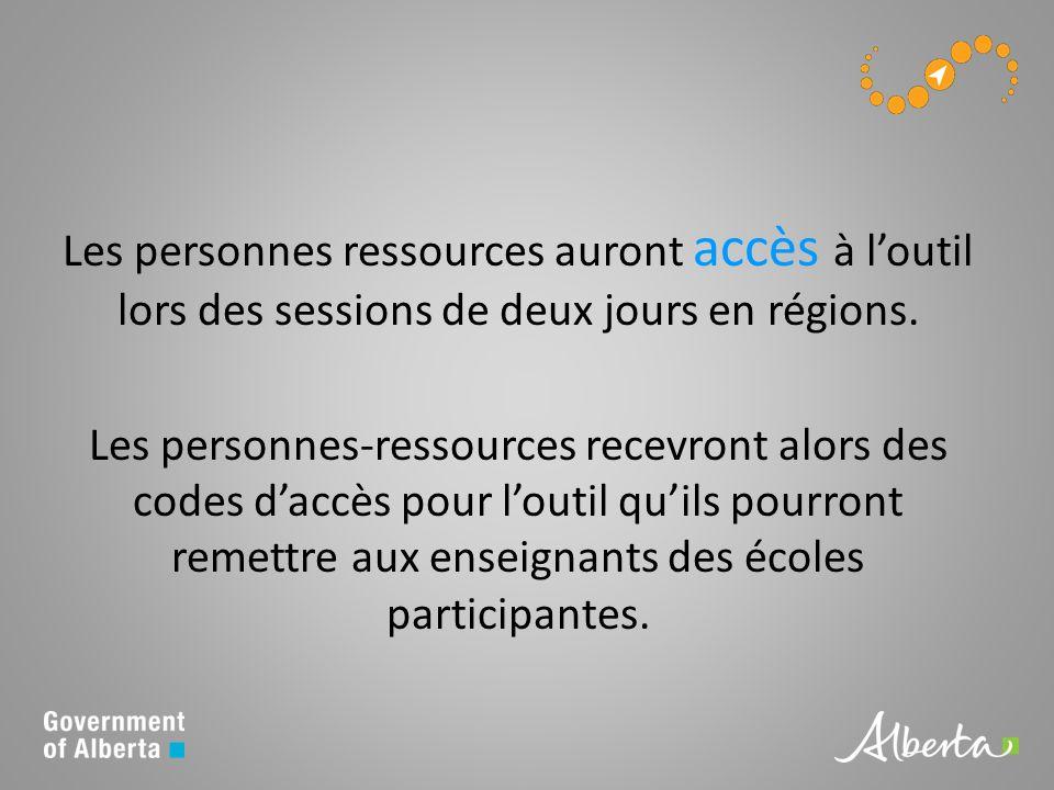 Les personnes ressources auront accès à loutil lors des sessions de deux jours en régions.