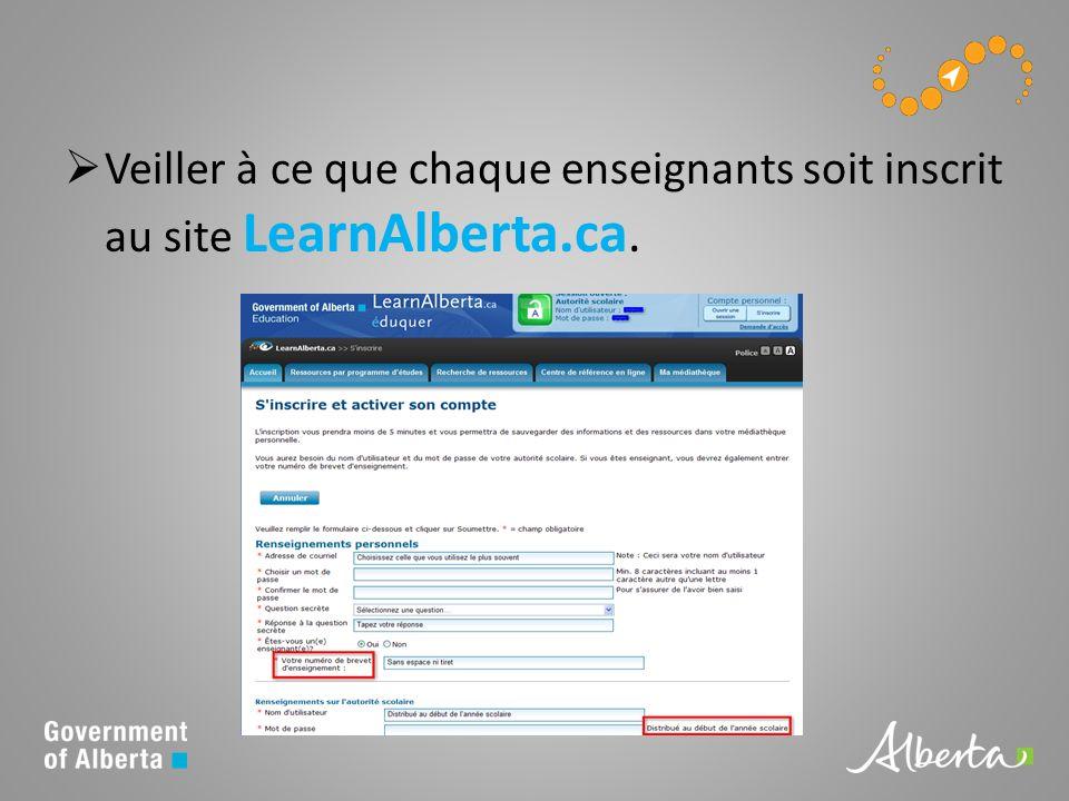 Veiller à ce que chaque enseignants soit inscrit au site LearnAlberta.ca.