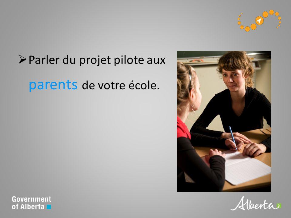 Parler du projet pilote aux parents de votre école.
