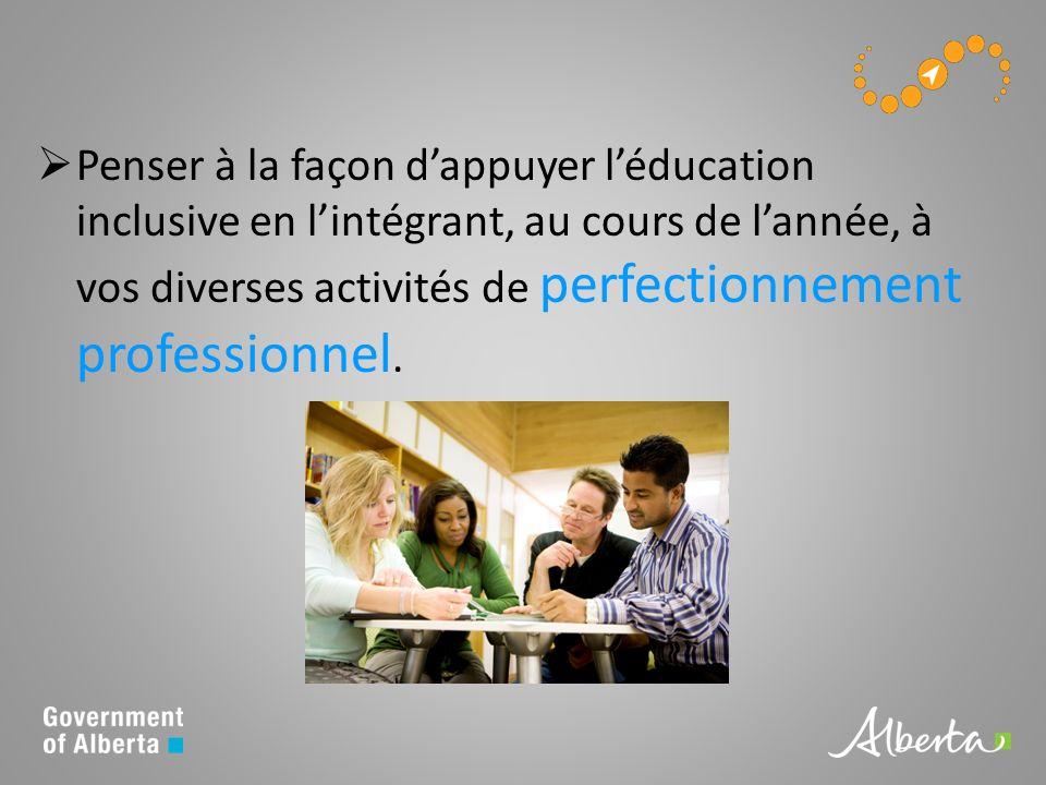 Penser à la façon dappuyer léducation inclusive en lintégrant, au cours de lannée, à vos diverses activités de perfectionnement professionnel.