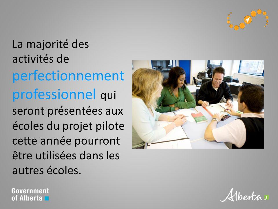 La majorité des activités de perfectionnement professionnel qui seront présentées aux écoles du projet pilote cette année pourront être utilisées dans les autres écoles.