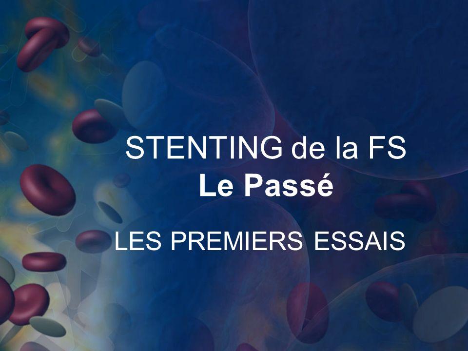 STENTING de la FS Le Passé LES PREMIERS ESSAIS