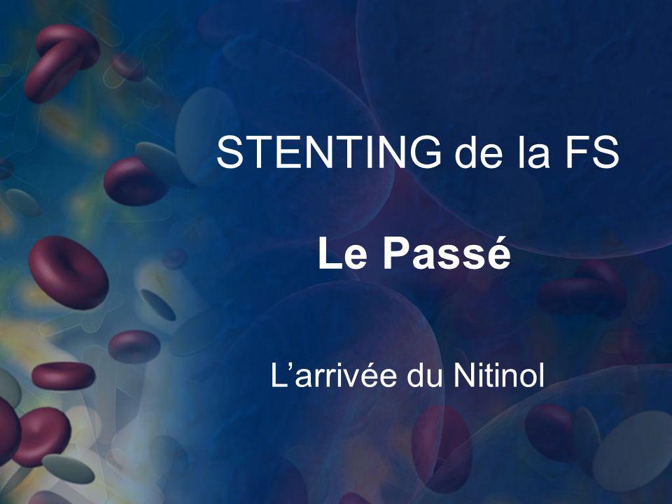 STENTING de la FS Le Passé Larrivée du Nitinol