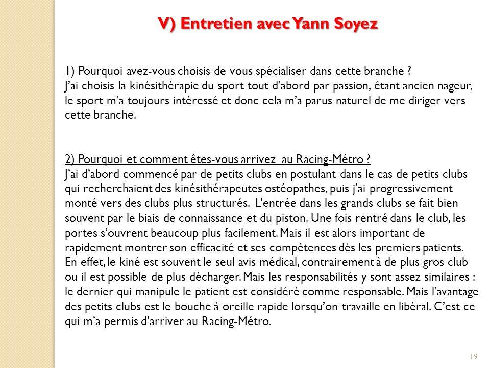 19 V) Entretien avec Yann Soyez 1) Pourquoi avez-vous choisis de vous spécialiser dans cette branche .