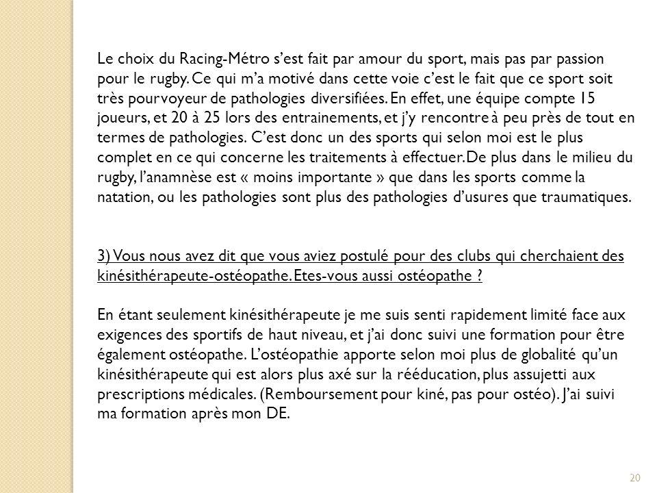 20 Le choix du Racing-Métro sest fait par amour du sport, mais pas par passion pour le rugby.