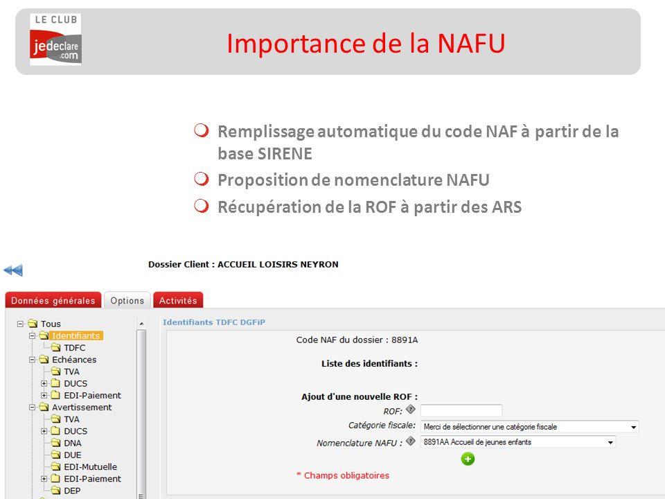 153 Importance de la NAFU Remplissage automatique du code NAF à partir de la base SIRENE Proposition de nomenclature NAFU Récupération de la ROF à par