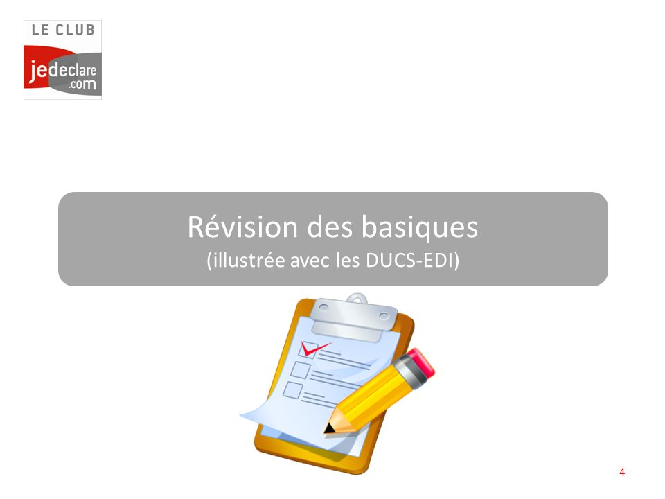 4 Révision des basiques (illustrée avec les DUCS-EDI)