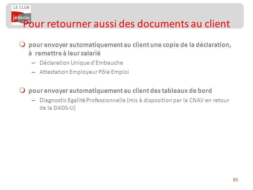 83 pour envoyer automatiquement au client une copie de la déclaration, à remettre à leur salarié – Déclaration Unique dEmbauche – Attestation Employeu