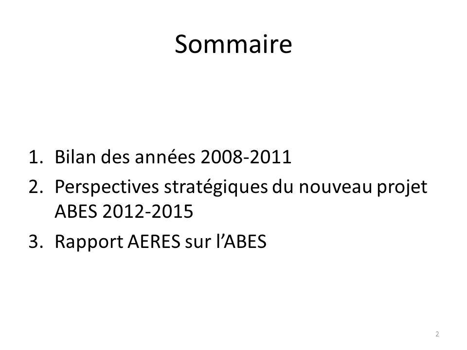 Sommaire 1.Bilan des années 2008-2011 2.Perspectives stratégiques du nouveau projet ABES 2012-2015 3.Rapport AERES sur lABES 2