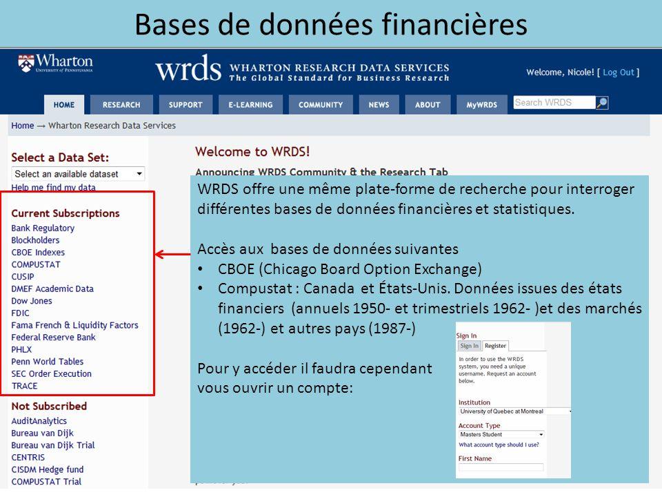 Bases de données financières WRDS offre une même plate-forme de recherche pour interroger différentes bases de données financières et statistiques.