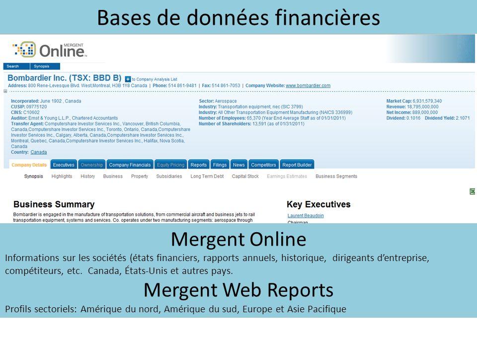 Bases de données financières Mergent Online Informations sur les sociétés (états financiers, rapports annuels, historique, dirigeants dentreprise, compétiteurs, etc.