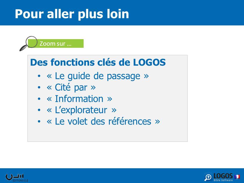 Des fonctions clés de LOGOS « Le guide de passage » « Cité par » « Information » « Lexplorateur » « Le volet des références » Pour aller plus loin Zoo