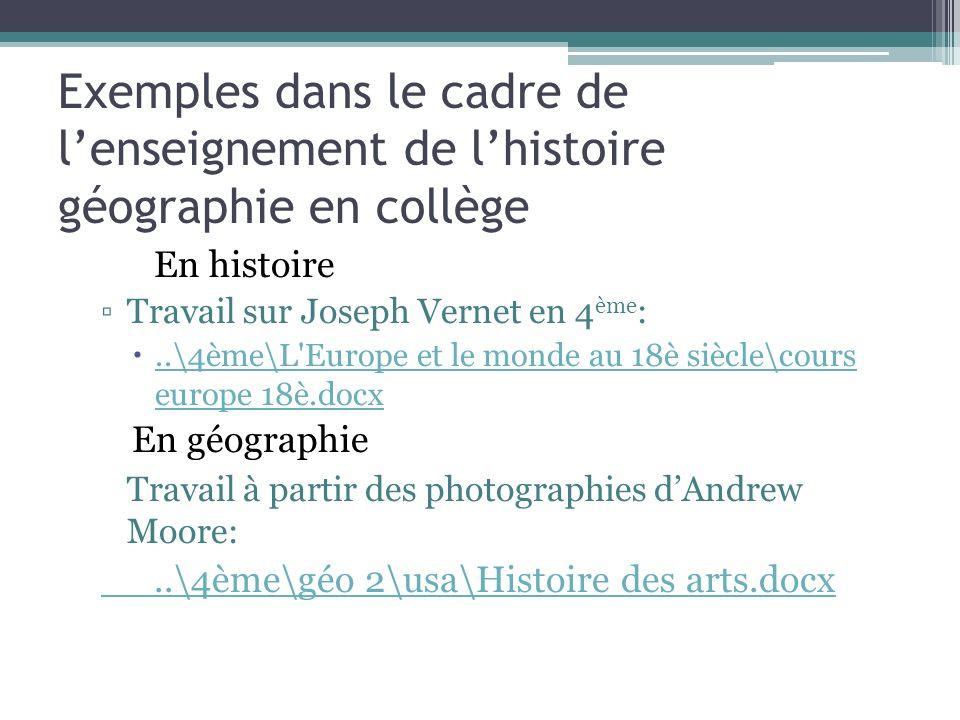 Exemples dans le cadre de lenseignement de lhistoire géographie en collège En histoire Travail sur Joseph Vernet en 4 ème :..\4ème\L'Europe et le mond