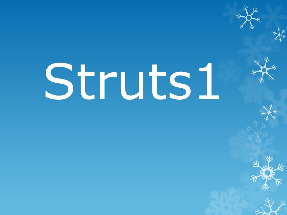 Struts 1: Définition Struts est un Framework MVC utilisé pour développer des applications WEB.