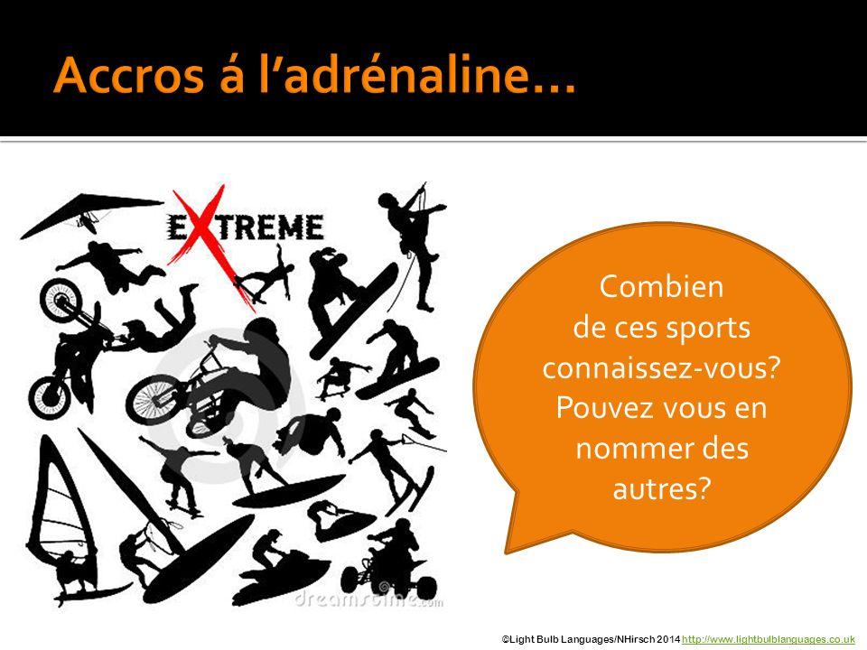 Combien de ces sports connaissez-vous? Pouvez vous en nommer des autres? ©Light Bulb Languages/NHirsch 2014 http://www.lightbulblanguages.co.ukhttp://