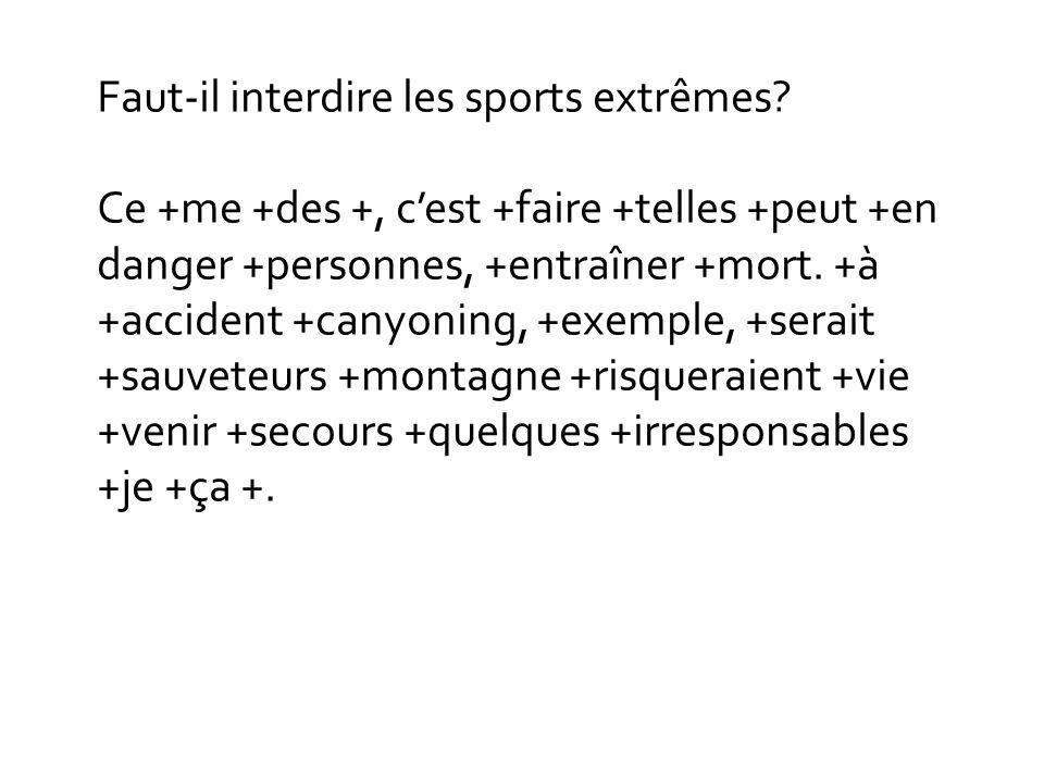 Faut-il interdire les sports extrêmes.