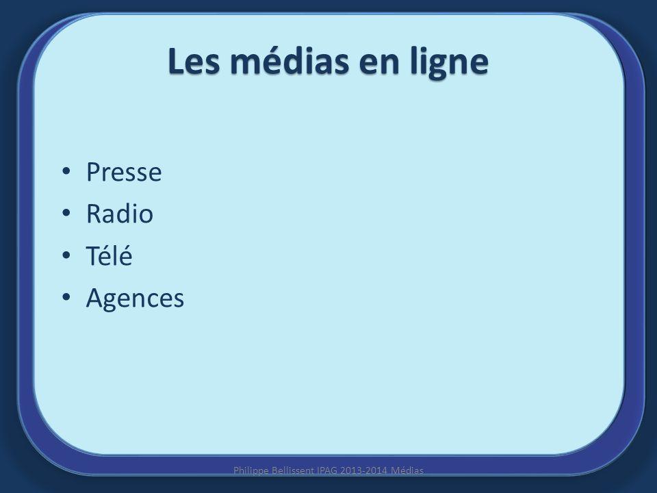 Presse Radio Télé Agences Les médias en ligne Philippe Bellissent IPAG 2013-2014 Médias