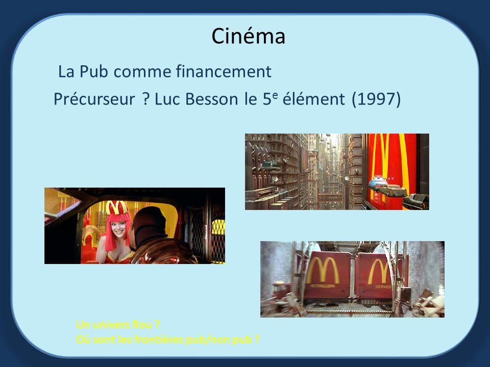 Cinéma La Pub comme financement Précurseur .Luc Besson le 5 e élément (1997) Un univers flou .