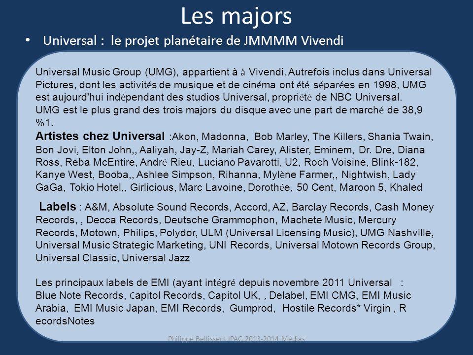 Les majors Universal : le projet planétaire de JMMMM Vivendi Universal Music Group (UMG), appartient à à Vivendi.