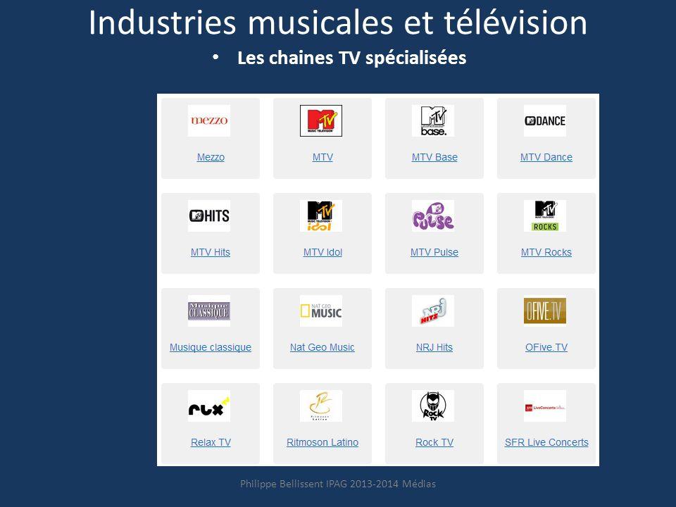 Industries musicales et télévision Les chaines TV spécialisées Philippe Bellissent IPAG 2013-2014 Médias