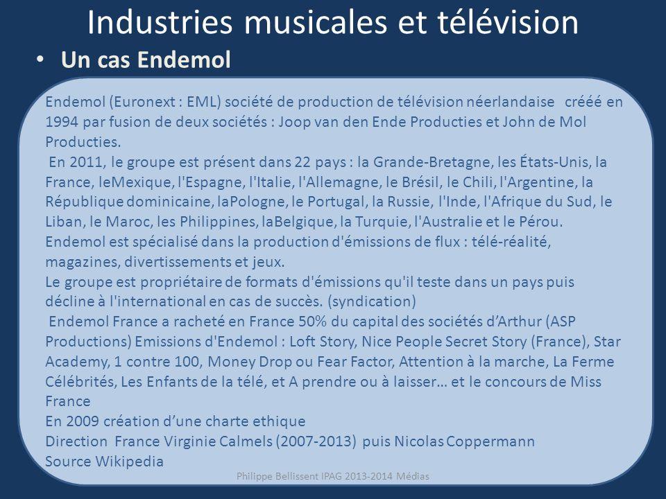 Industries musicales et télévision Un cas Endemol Endemol (Euronext : EML) société de production de télévision néerlandaise crééé en 1994 par fusion de deux sociétés : Joop van den Ende Producties et John de Mol Producties.