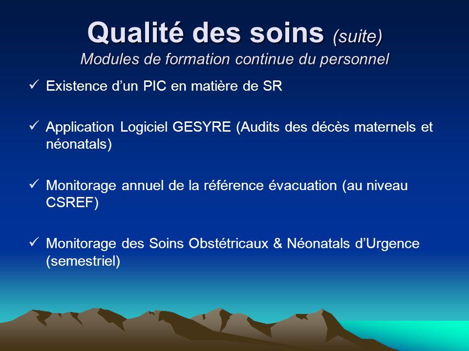 Qualité des soins (suite) Modules de formation continue du personnel Existence dun PIC en matière de SR Application Logiciel GESYRE (Audits des décès
