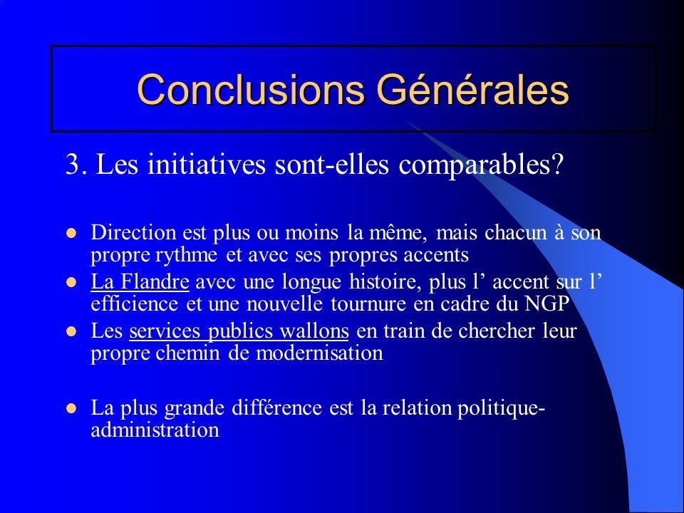Conclusions Générales 3. Les initiatives sont-elles comparables? Direction est plus ou moins la même, mais chacun à son propre rythme et avec ses prop
