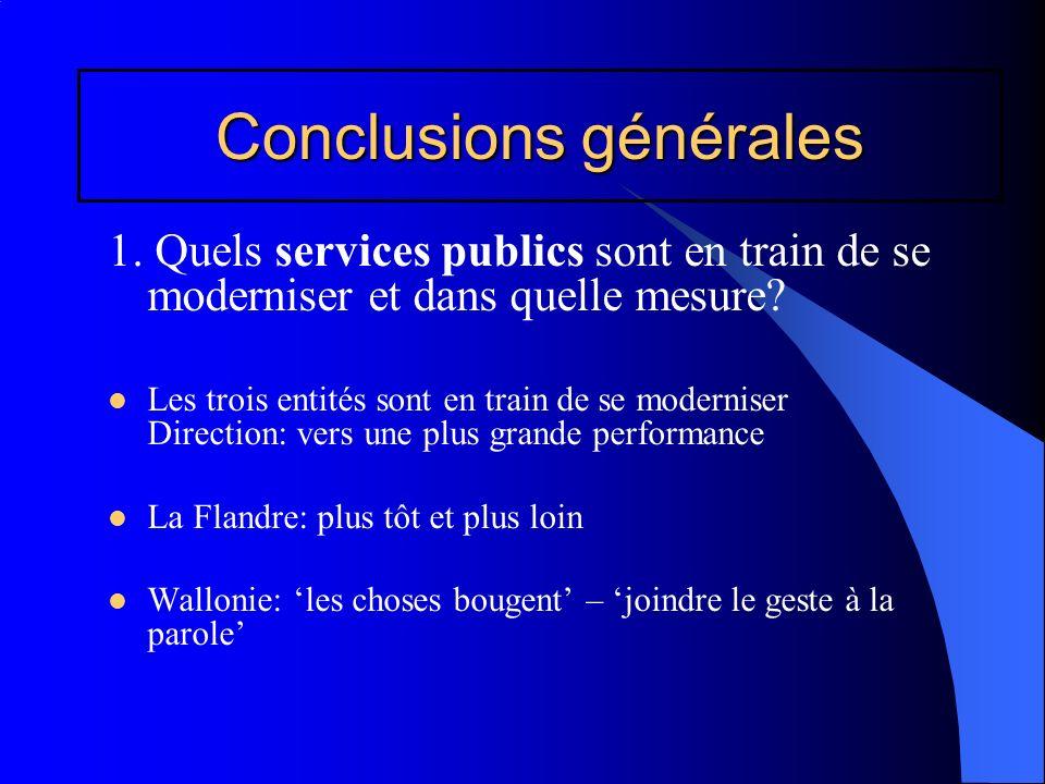 Conclusions générales 1. Quels services publics sont en train de se moderniser et dans quelle mesure? Les trois entités sont en train de se moderniser