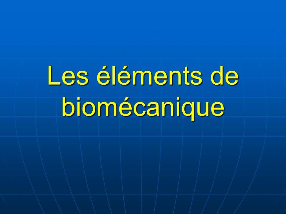 Les éléments de biomécanique