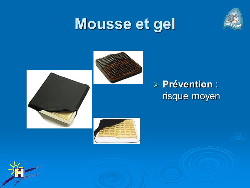 Mousse et gel Prévention : risque moyen Prévention : risque moyen