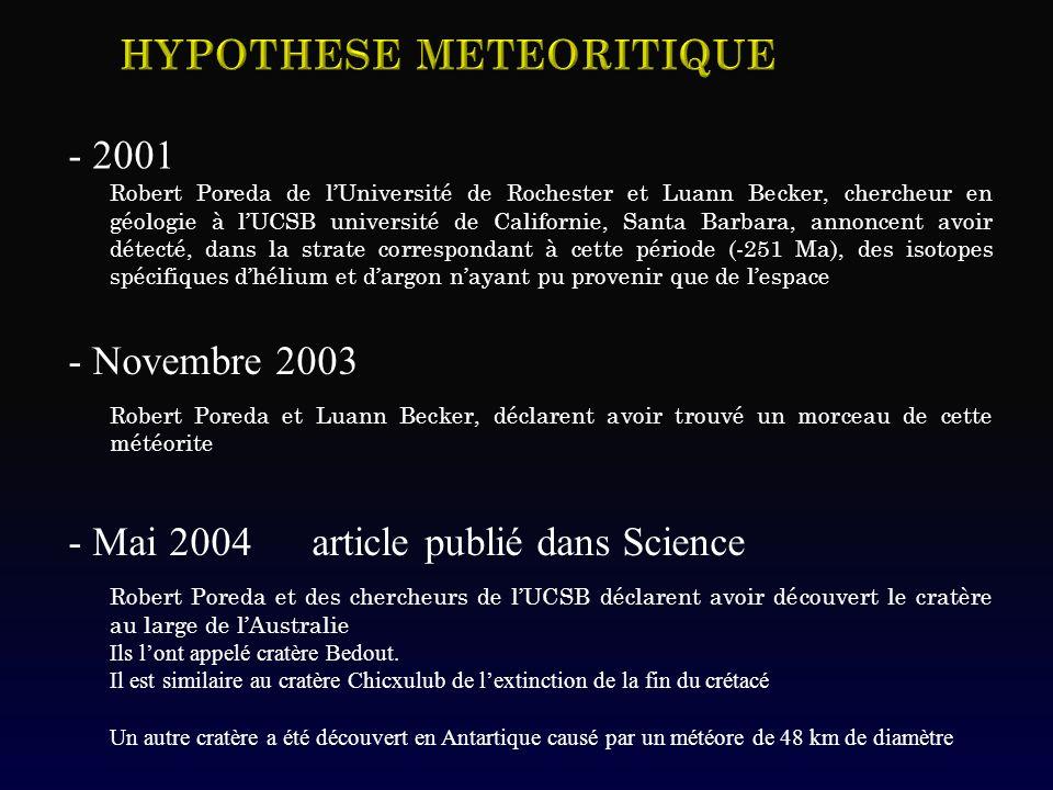 - 2001 Robert Poreda de lUniversité de Rochester et Luann Becker, chercheur en géologie à lUCSB université de Californie, Santa Barbara, annoncent avo