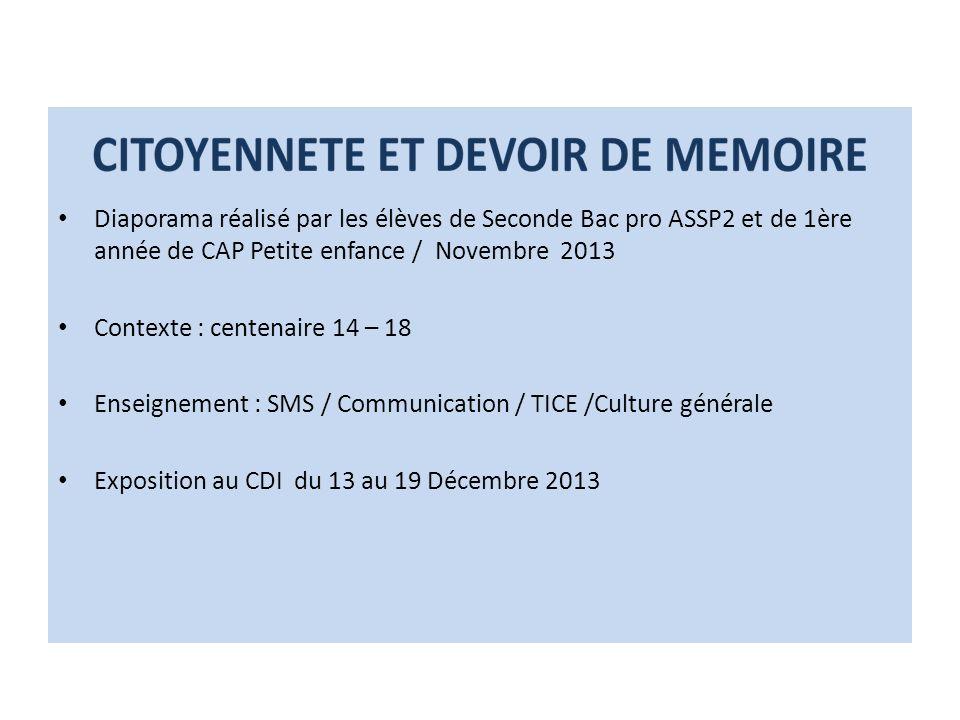 Diaporama réalisé par les élèves de Seconde Bac pro ASSP2 et de 1ère année de CAP Petite enfance / Novembre 2013 Contexte : centenaire 14 – 18 Enseign