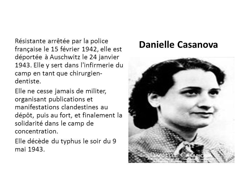 Résistante arrêtée par la police française le 15 février 1942, elle est déportée à Auschwitz le 24 janvier 1943. Elle y sert dans l'infirmerie du camp