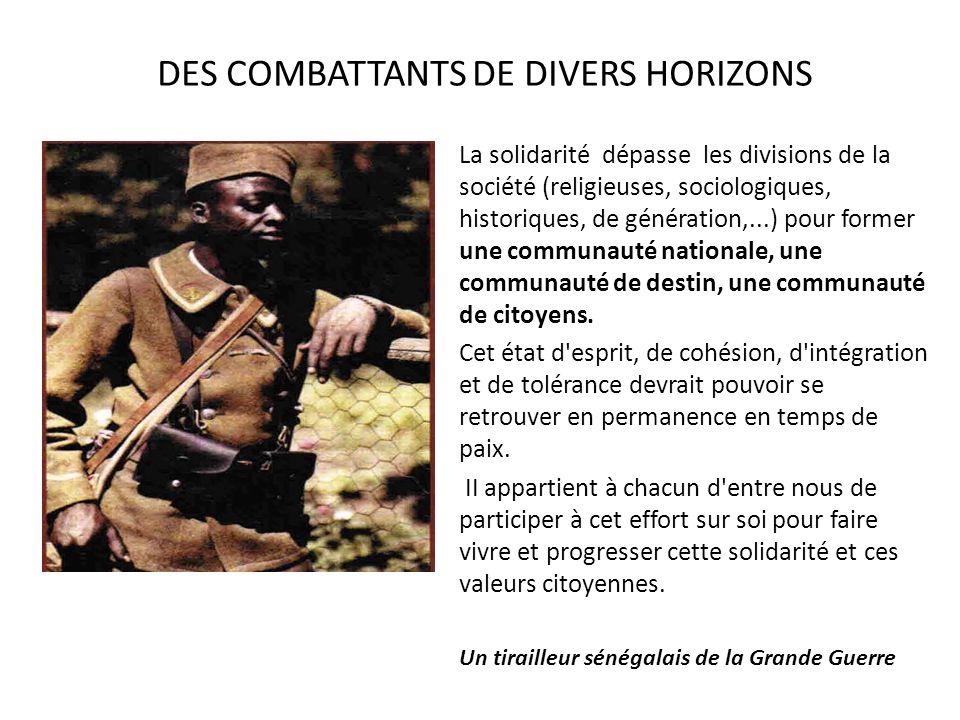 DES COMBATTANTS DE DIVERS HORIZONS La solidarité dépasse les divisions de la société (religieuses, sociologiques, historiques, de génération,...) pour