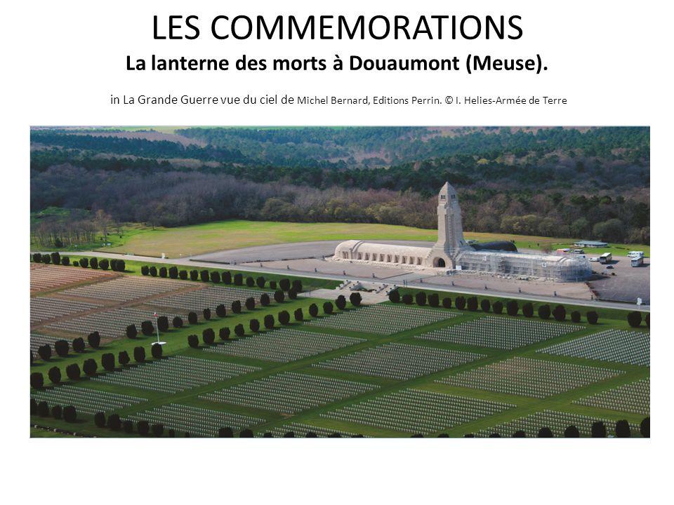 LES COMMEMORATIONS La lanterne des morts à Douaumont (Meuse).
