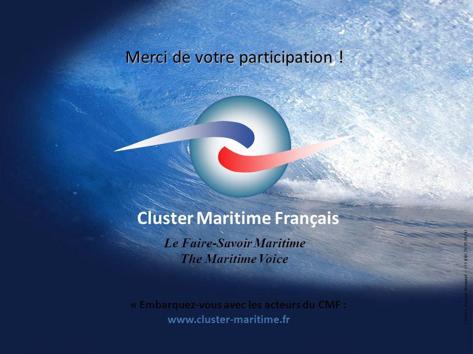 Cluster Maritime Français Le Faire-Savoir Maritime The Maritime Voice « Embarquez-vous avec les acteurs du CMF : Merci de votre participation .